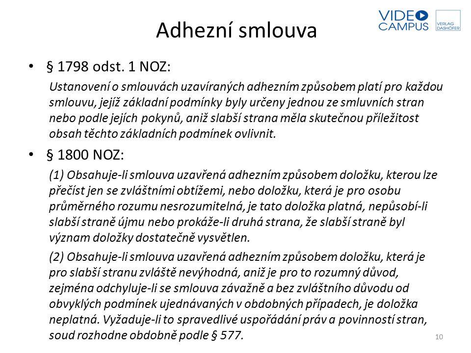Adhezní smlouva § 1798 odst. 1 NOZ: § 1800 NOZ: