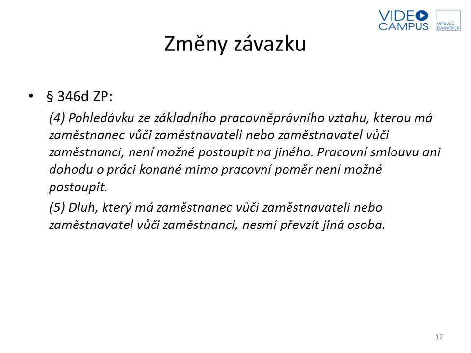 Změny závazku § 346d ZP: