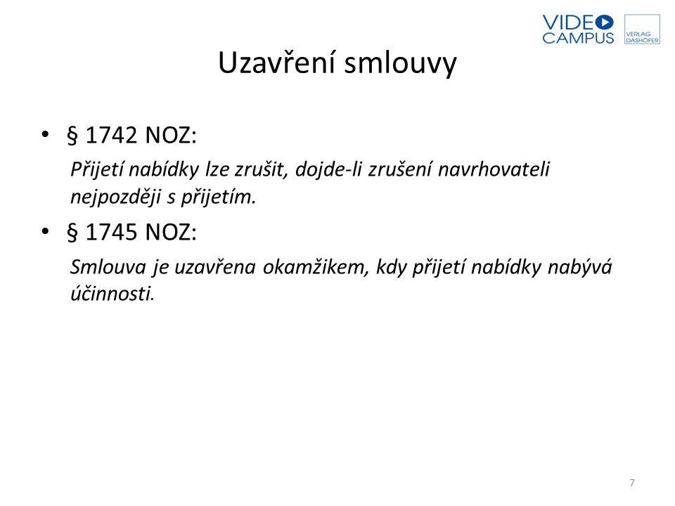 Uzavření smlouvy § 1742 NOZ: § 1745 NOZ: