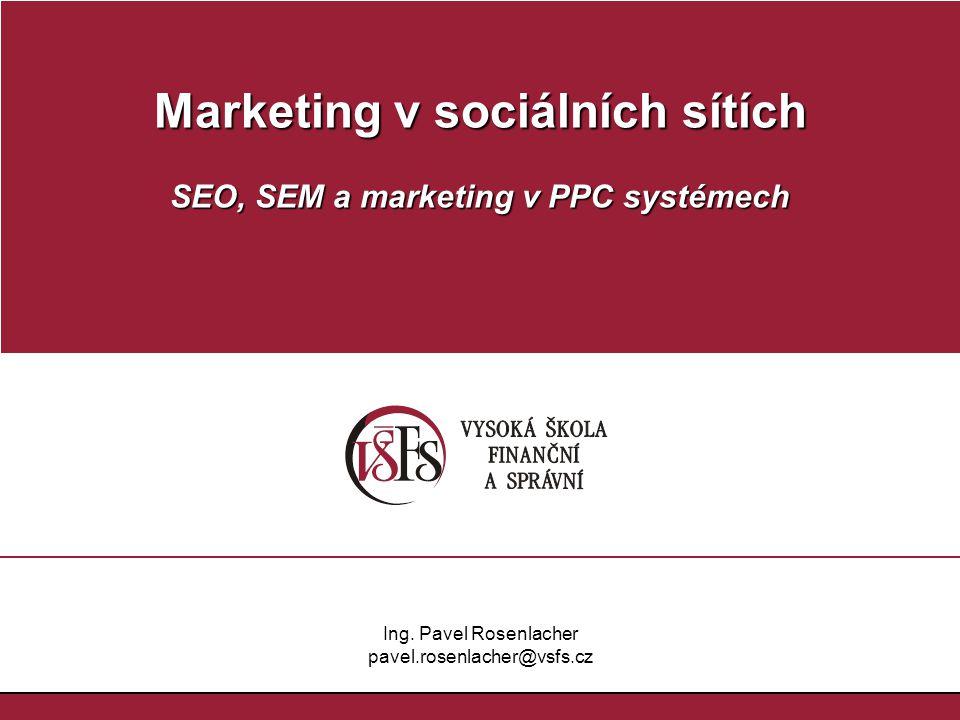 Marketing v sociálních sítích SEO, SEM a marketing v PPC systémech