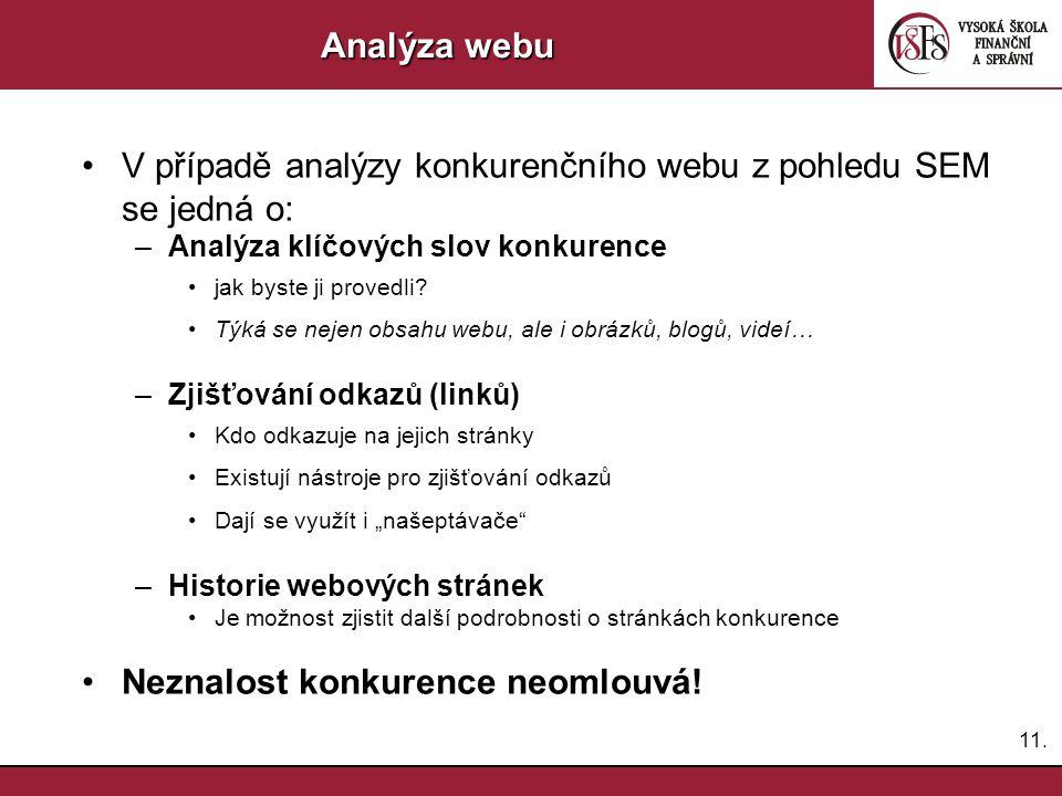 V případě analýzy konkurenčního webu z pohledu SEM se jedná o: