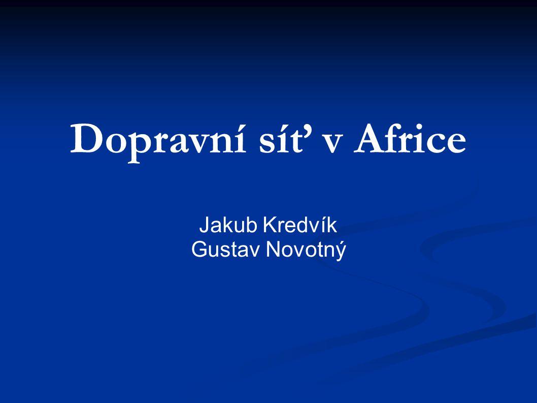 Dopravní síť v Africe Jakub Kredvík Gustav Novotný