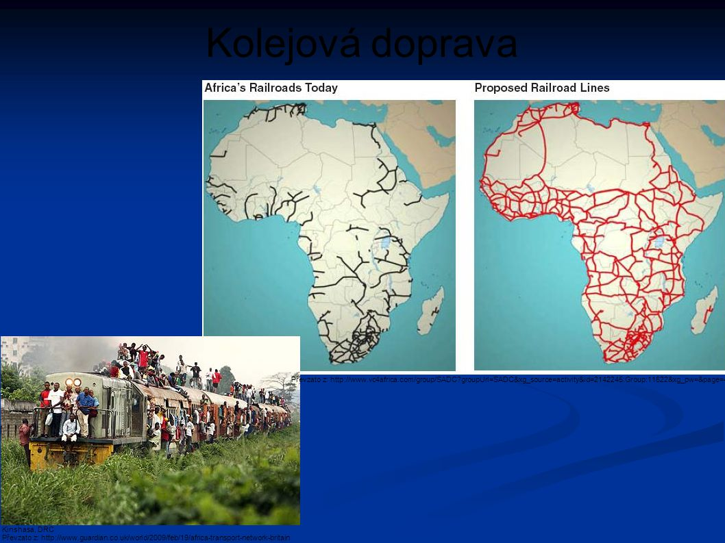 Kolejová doprava Převzato z: http://www.vc4africa.com/group/SADC groupUrl=SADC&xg_source=activity&id=2142245:Group:11622&xg_pw=&page=4.