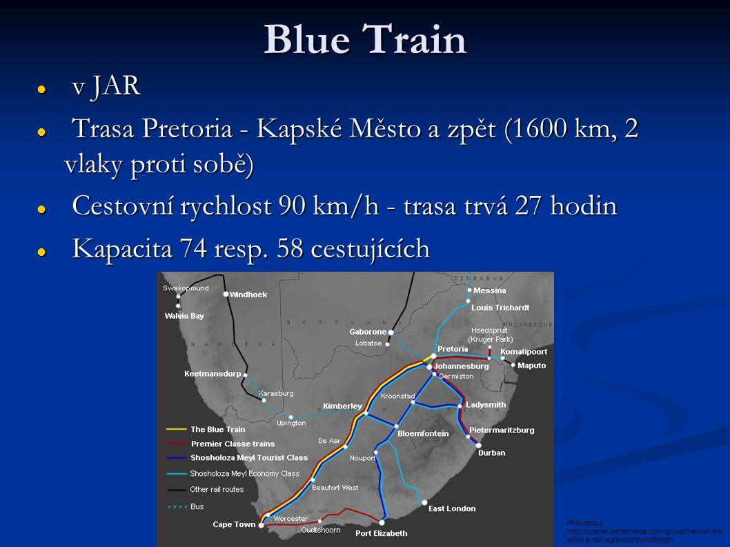 Blue Train v JAR. Trasa Pretoria - Kapské Město a zpět (1600 km, 2 vlaky proti sobě) Cestovní rychlost 90 km/h - trasa trvá 27 hodin.