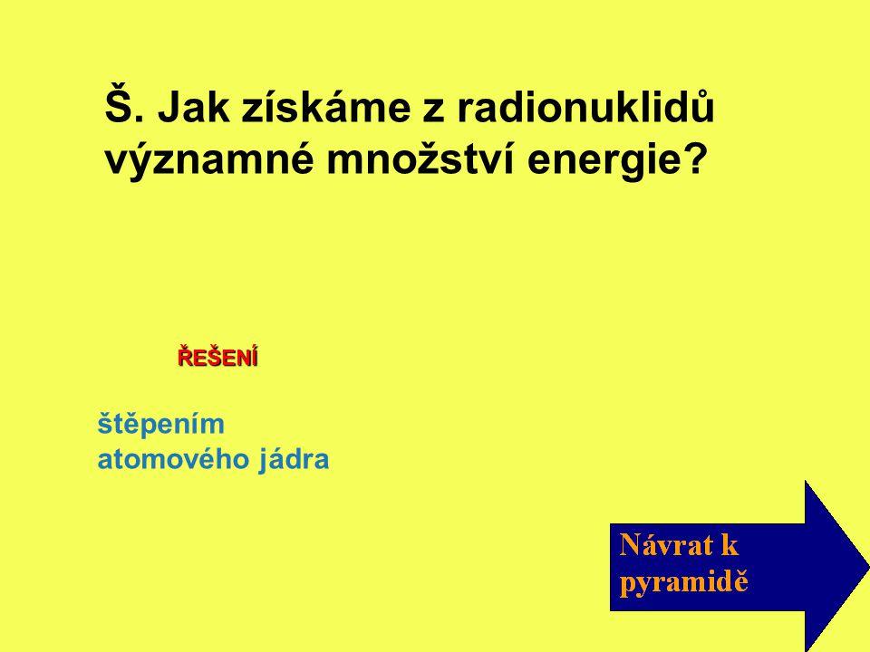 Š. Jak získáme z radionuklidů významné množství energie