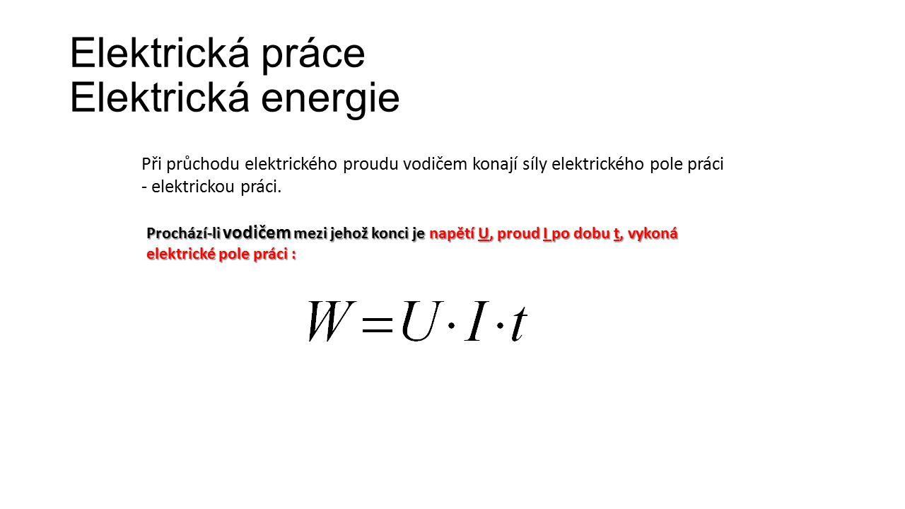 Elektrická práce Elektrická energie
