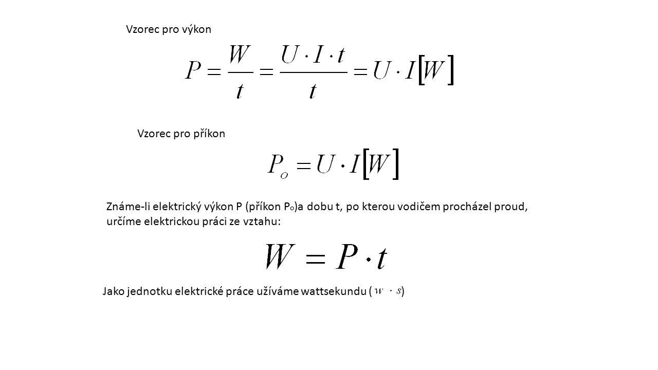 Vzorec pro výkon Vzorec pro příkon.