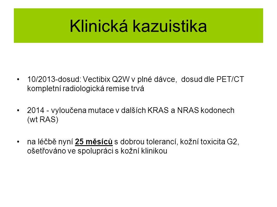 Klinická kazuistika 10/2013-dosud: Vectibix Q2W v plné dávce, dosud dle PET/CT kompletní radiologická remise trvá.