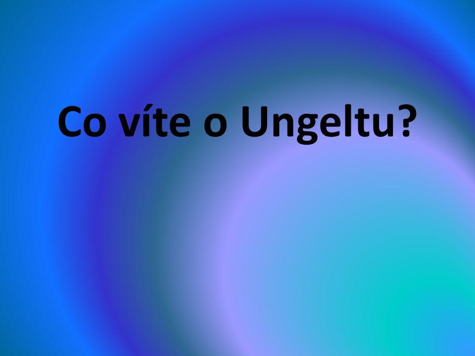 Co víte o Ungeltu