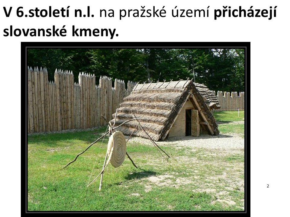 V 6.století n.l. na pražské území přicházejí slovanské kmeny.