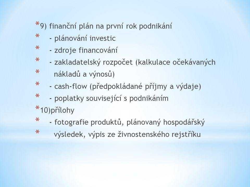9) finanční plán na první rok podnikání