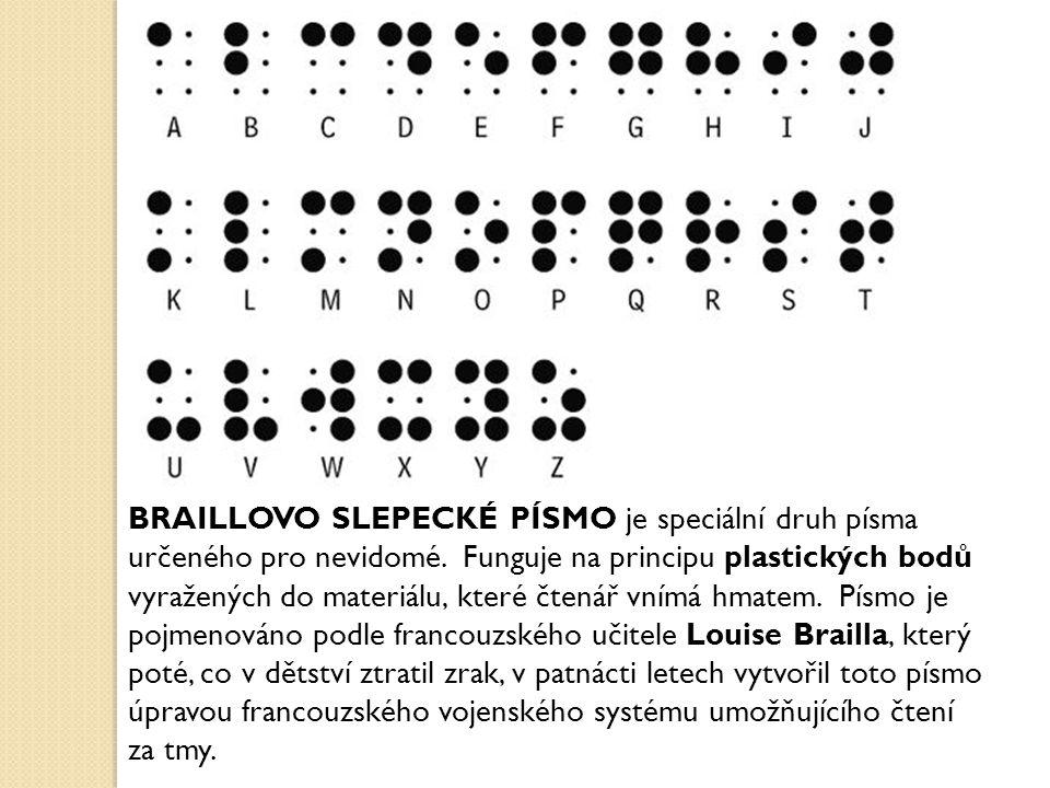 BRAILLOVO SLEPECKÉ PÍSMO je speciální druh písma určeného pro nevidomé