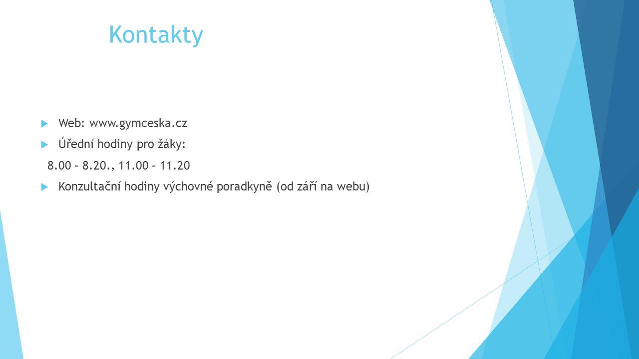 Kontakty Web: www.gymceska.cz. Úřední hodiny pro žáky: 8.00 – 8.20., 11.00 – 11.20.
