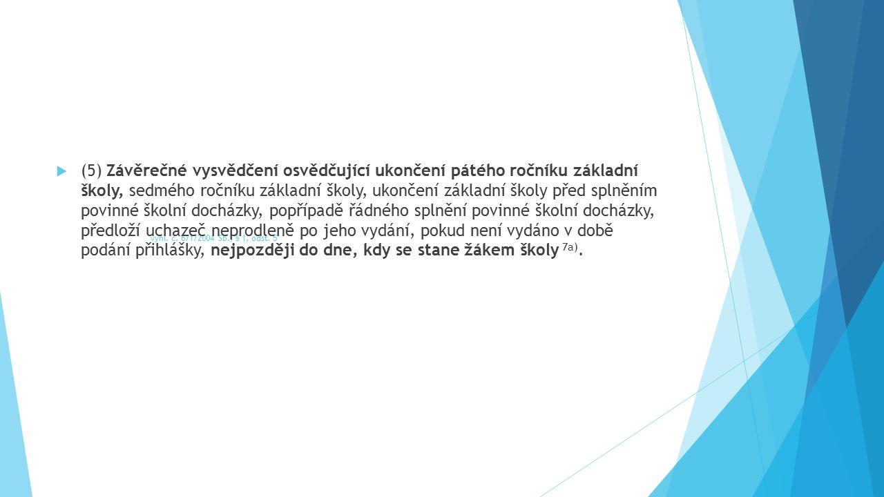 vyhl. č. 671/2004 Sb., § 1, odst. 5