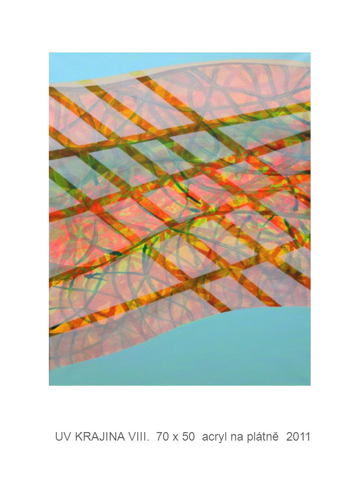 UV KRAJINA VIII. 70 x 50 acryl na plátně 2011