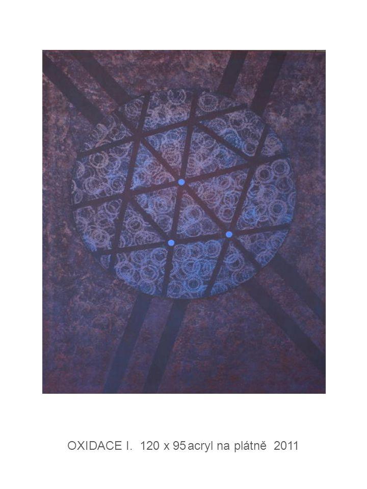 OXIDACE I. 120 x 95 acryl na plátně 2011