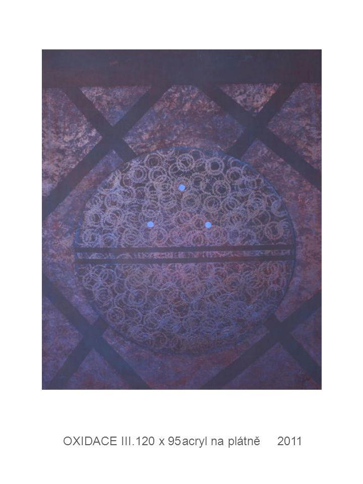 OXIDACE III. 120 x 95 acryl na plátně 2011