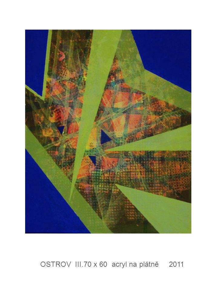 OSTROV III. 70 x 60 acryl na plátně 2011