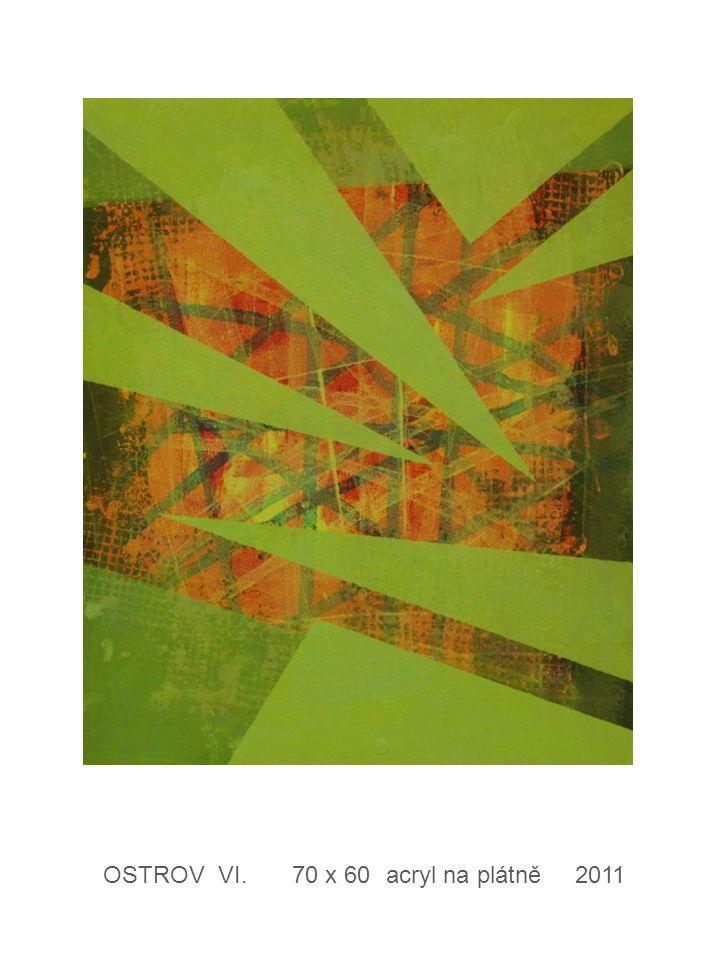 OSTROV VI. 70 x 60 acryl na plátně 2011