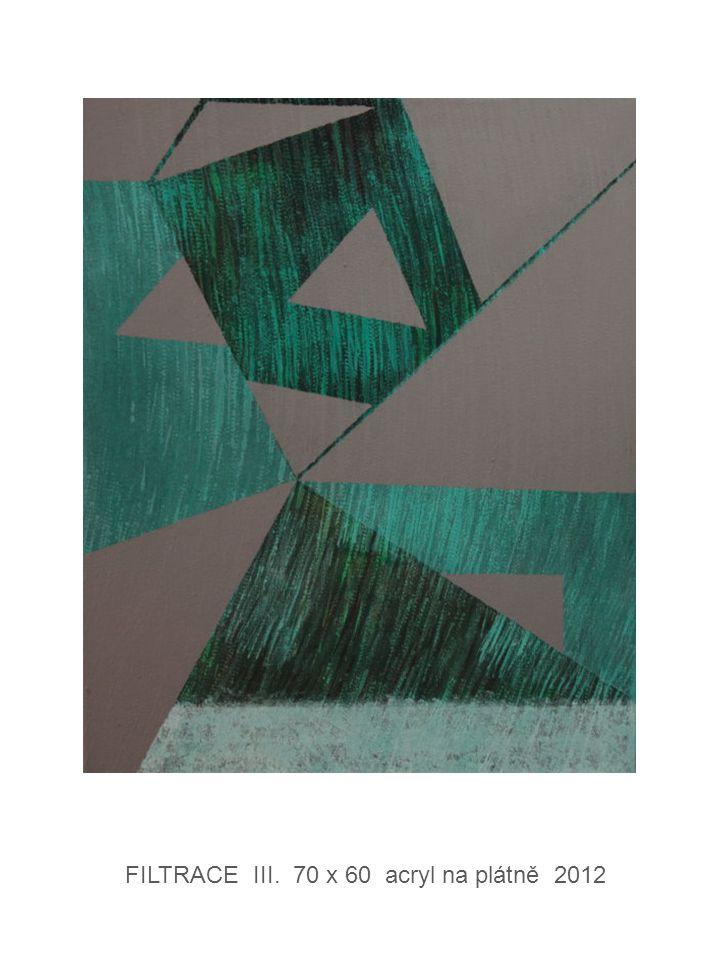 FILTRACE III. 70 x 60 acryl na plátně 2012