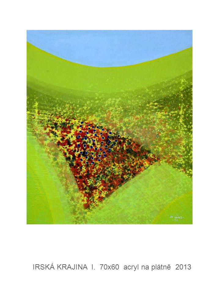 IRSKÁ KRAJINA I. 70x60 acryl na plátně 2013