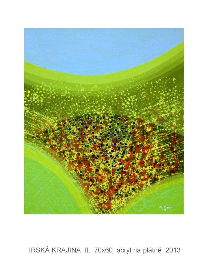 IRSKÁ KRAJINA II. 70x60 acryl na plátně 2013