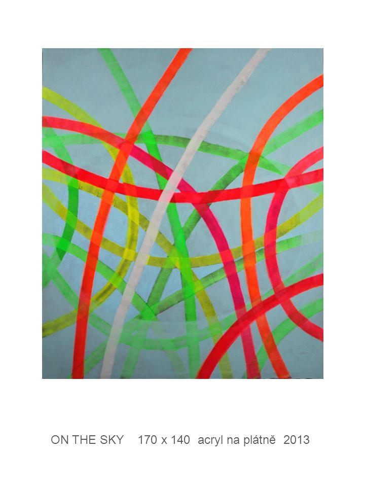 ON THE SKY 170 x 140 acryl na plátně 2013