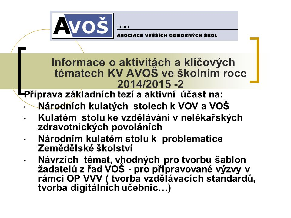 Informace o aktivitách a klíčových tématech KV AVOŠ ve školním roce 2014/2015 -2