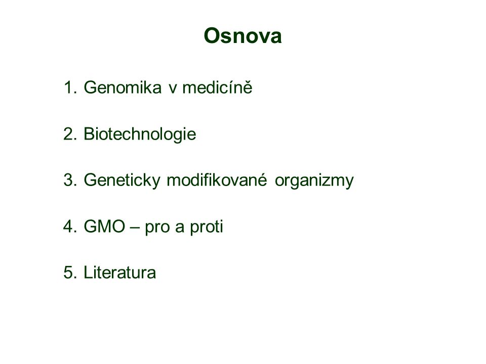Osnova Genomika v medicíně Biotechnologie