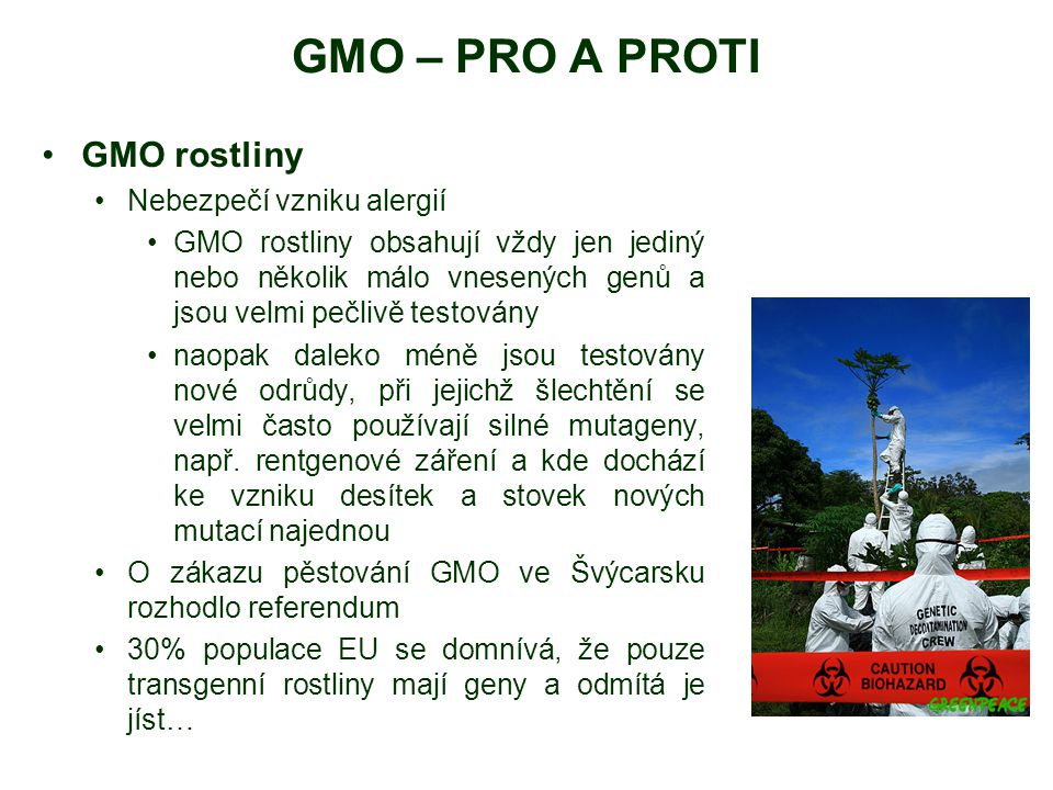 GMO – PRO A PROTI GMO rostliny Nebezpečí vzniku alergií