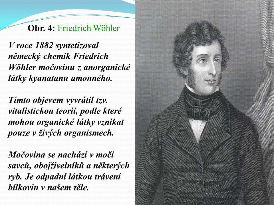 Obr. 4: Friedrich Wöhler V roce 1882 syntetizoval německý chemik Friedrich Wöhler močovinu z anorganické látky kyanatanu amonného.