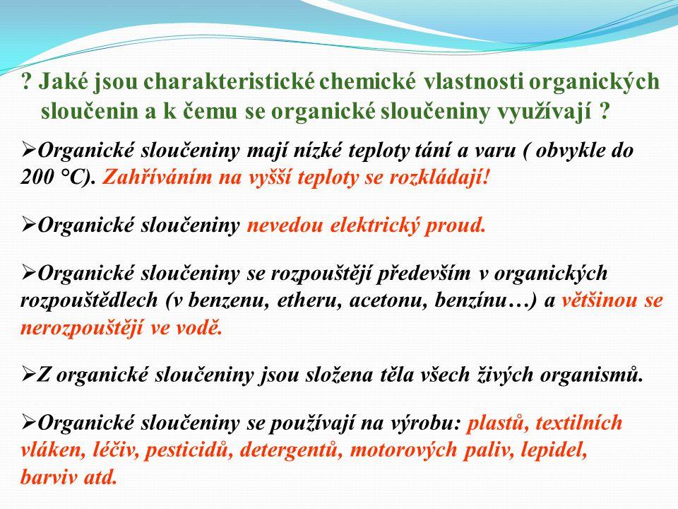 Jaké jsou charakteristické chemické vlastnosti organických sloučenin a k čemu se organické sloučeniny využívají