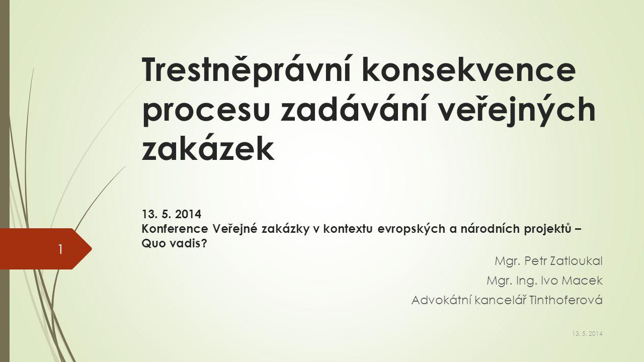 Trestněprávní konsekvence procesu zadávání veřejných zakázek 13. 5