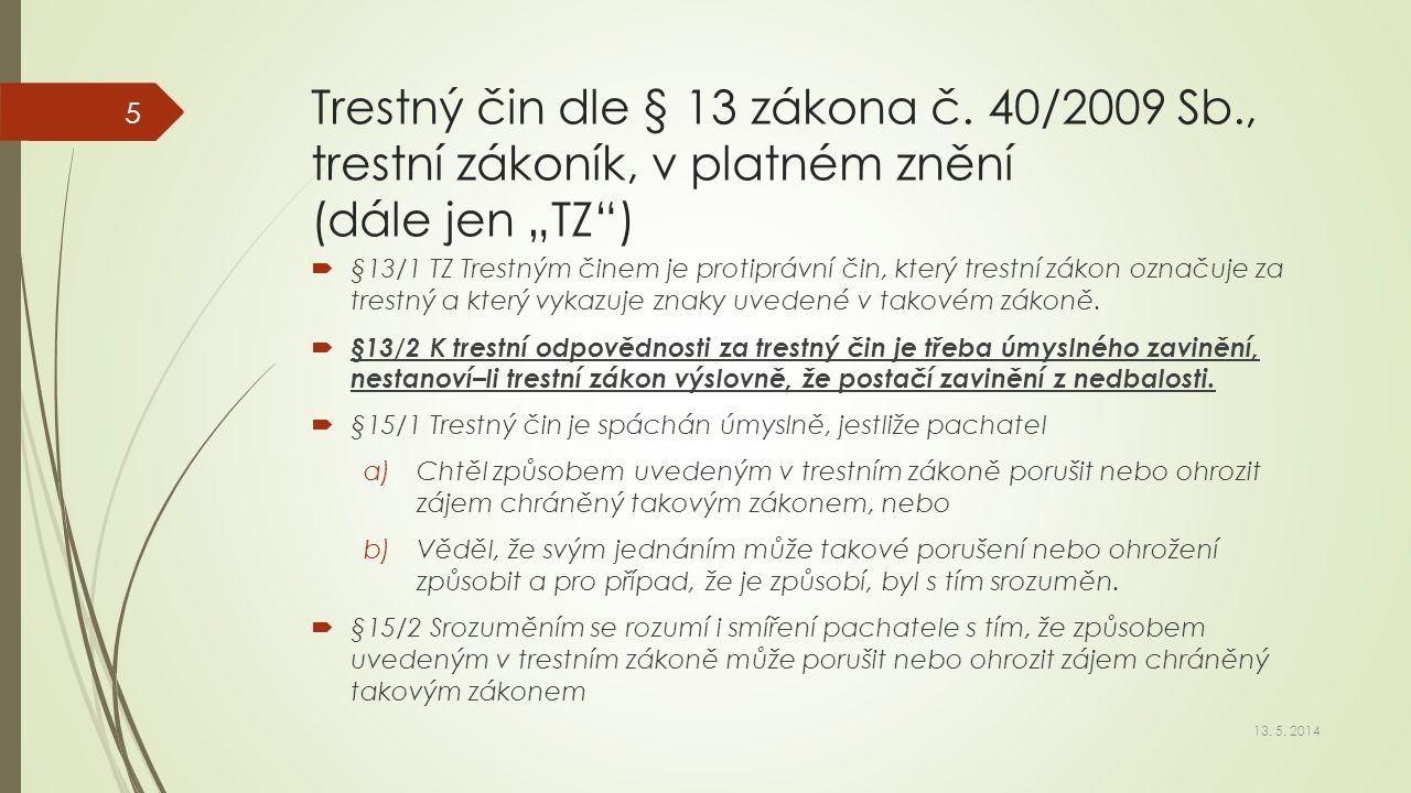 Trestný čin dle § 13 zákona č. 40/2009 Sb