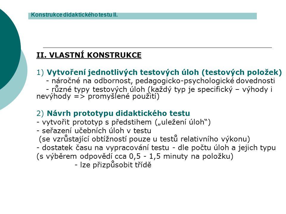 1) Vytvoření jednotlivých testových úloh (testových položek)