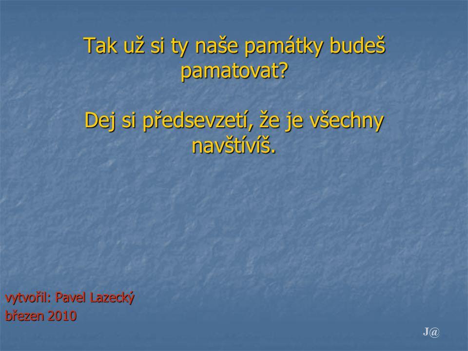 vytvořil: Pavel Lazecký březen 2010