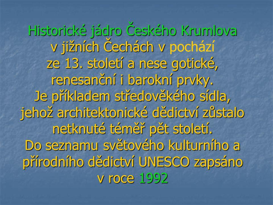 Historické jádro Českého Krumlova v jižních Čechách v pochází ze 13