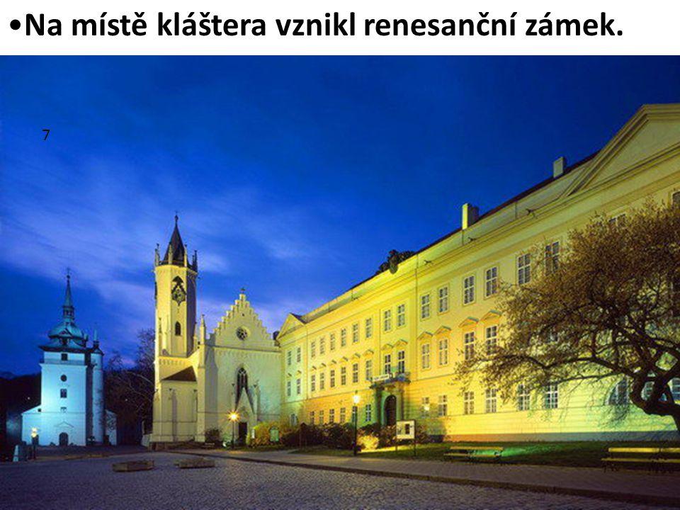 Na místě kláštera vznikl renesanční zámek.