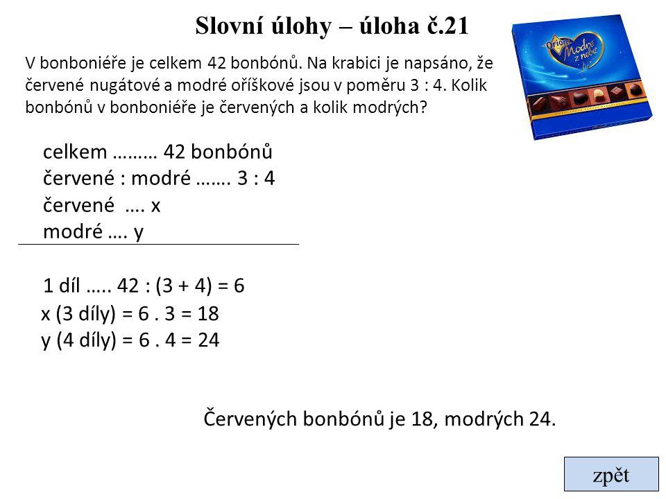 Slovní úlohy – úloha č.21 celkem ……… 42 bonbónů