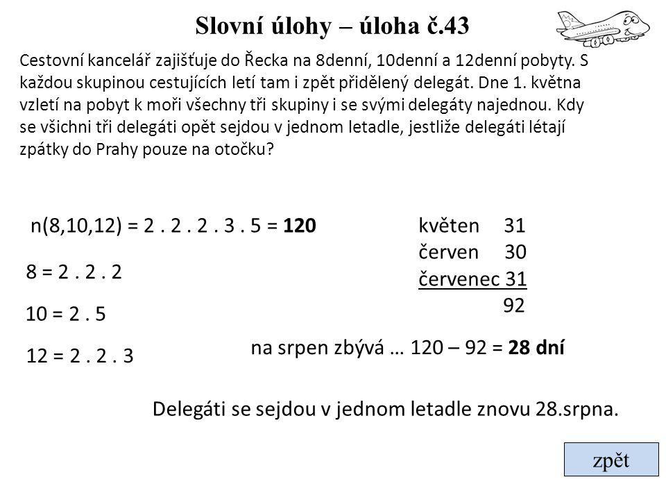 Slovní úlohy – úloha č.43 n(8,10,12) = 2 . 2 . 2 . 3 . 5 = 120