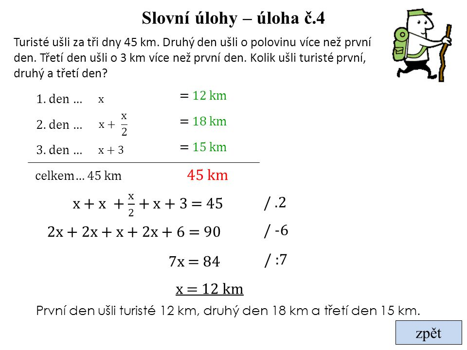 Slovní úlohy – úloha č.4 45 km x + x + x 2 + x + 3 = 45 / .2 / -6