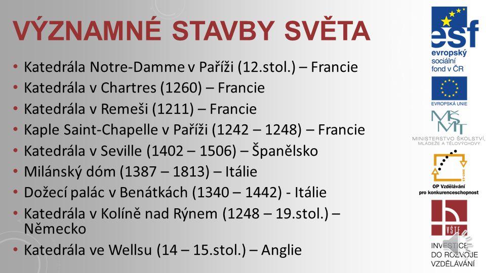 VÝZNAMNÉ STAVBY SVĚTA Katedrála Notre-Damme v Paříži (12.stol.) – Francie. Katedrála v Chartres (1260) – Francie.