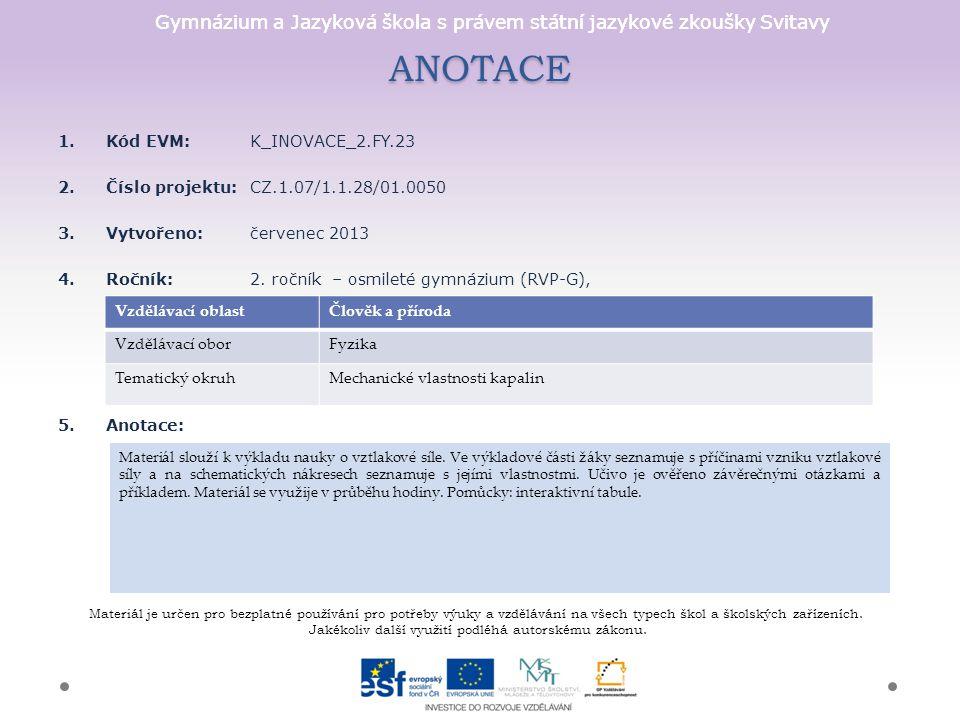 ANOTACE Kód EVM: K_INOVACE_2.FY.23