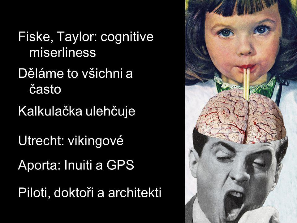 Fiske, Taylor: cognitive miserliness