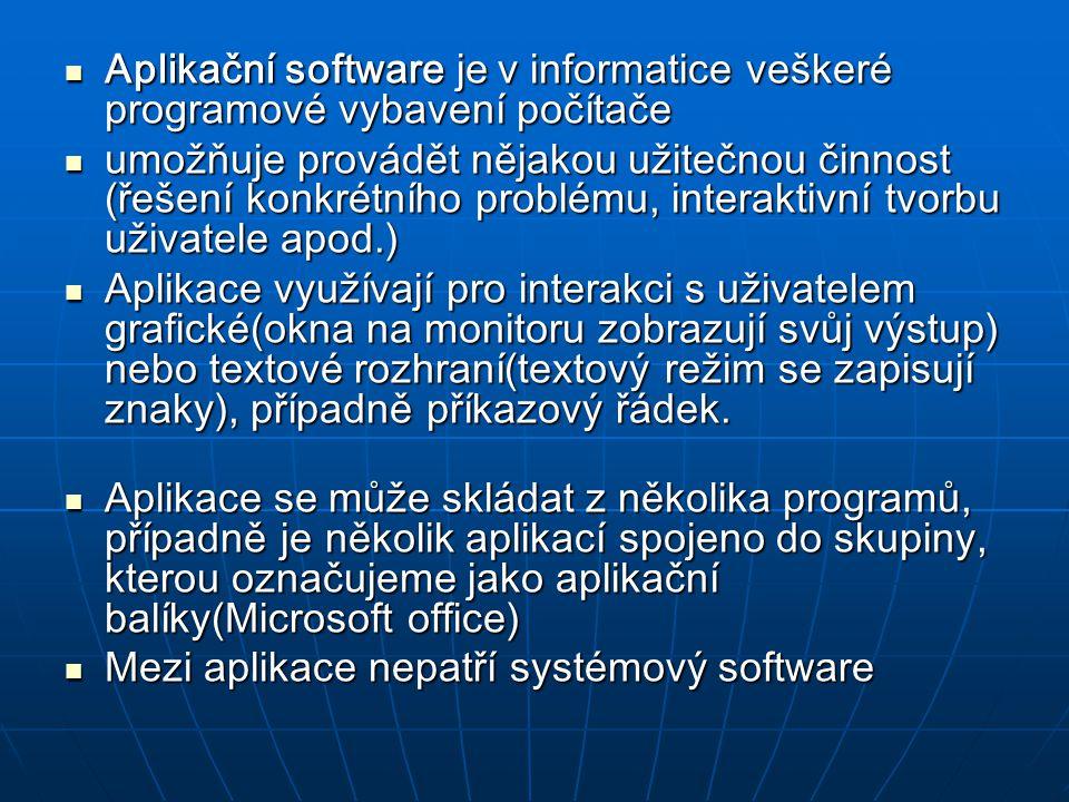 Aplikační software je v informatice veškeré programové vybavení počítače