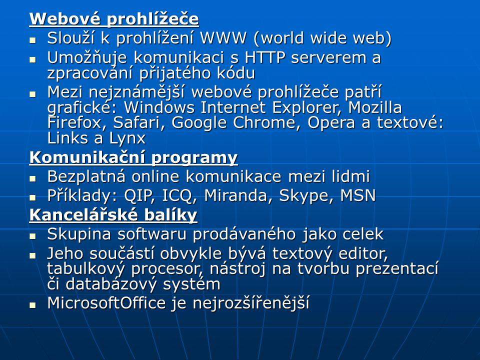 Webové prohlížeče Slouží k prohlížení WWW (world wide web) Umožňuje komunikaci s HTTP serverem a zpracování přijatého kódu.