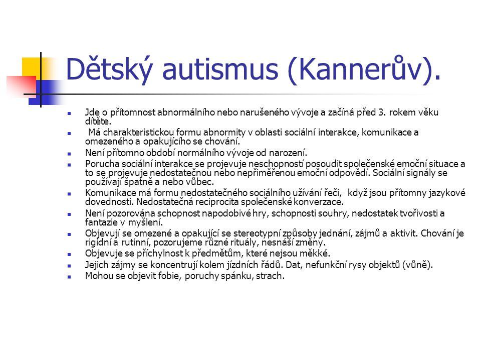 Dětský autismus (Kannerův).
