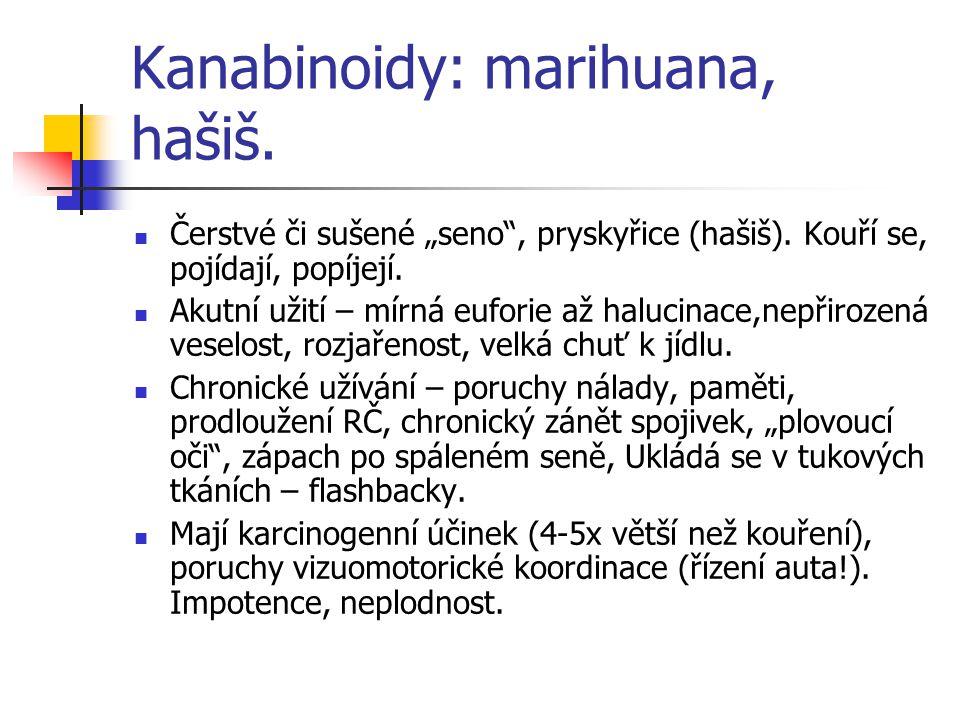 Kanabinoidy: marihuana, hašiš.