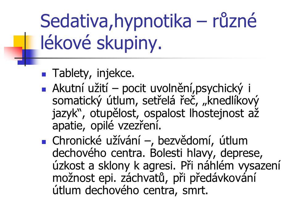 Sedativa,hypnotika – různé lékové skupiny.
