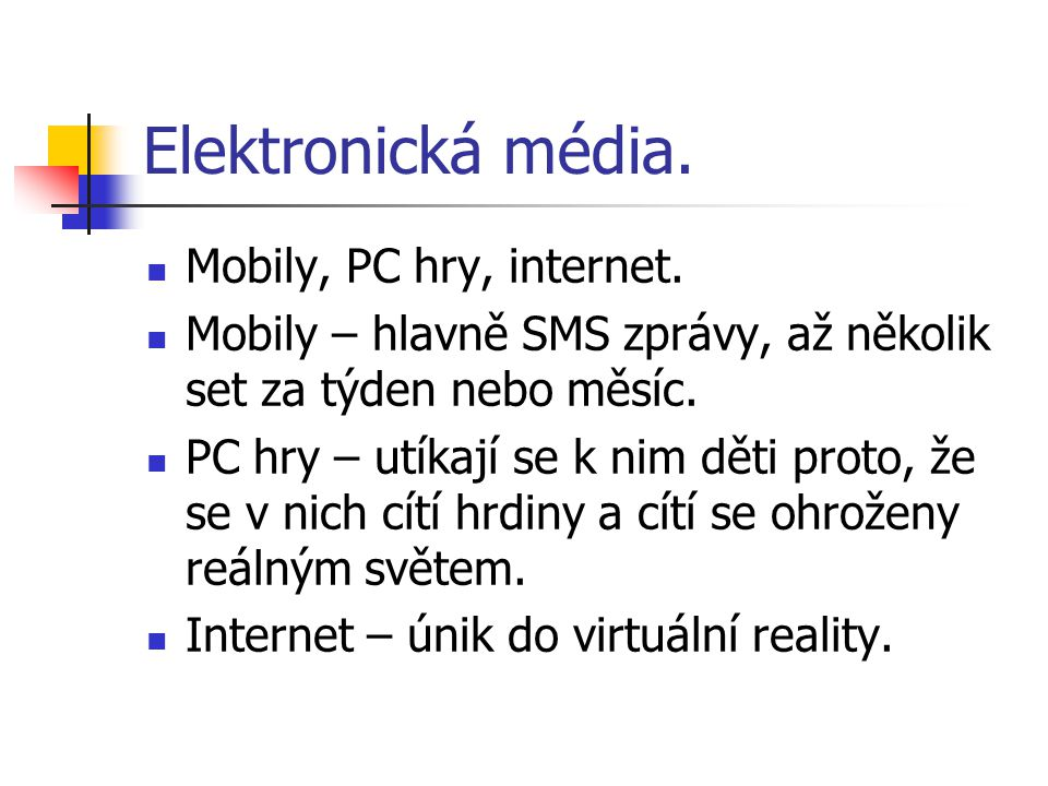 Elektronická média. Mobily, PC hry, internet.